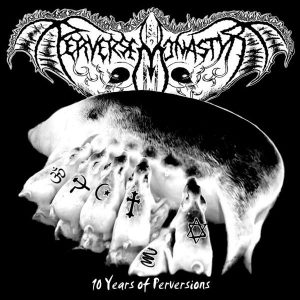 PERVERSE MONASTYR - 10 Years of Perversions