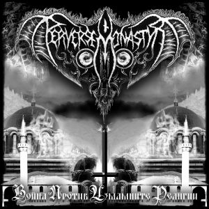 Perverse Monastyr - War Against the Deceitful Religions